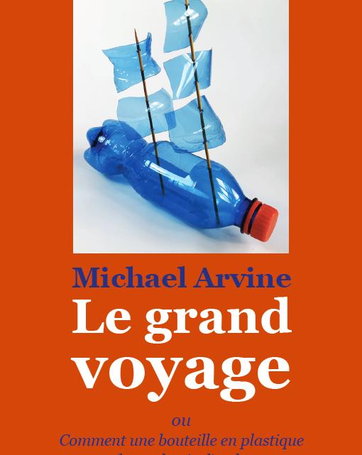 Le grand voyage – ou Comment une bouteille en plastique transforma la vie d'un homme